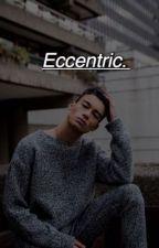 Eccentric. | Urban BxB.  by hailreece
