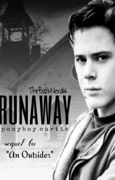 Runaway [sequel to An Outsider (A Ponyboy Curtis Fanfic)]