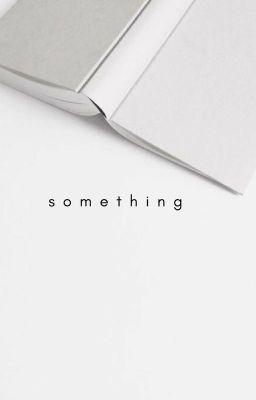 Đọc truyện slaeum | something
