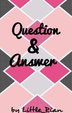 QUESTION AND ANSWER BOOK BY ARIANA by Little_Rian