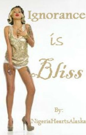 Ignorance is Bliss by NigeriaHeartsAlaska