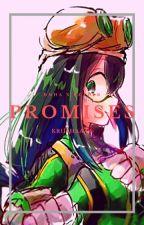 Promises - [Various X Reader] by Kriishaaaa