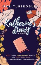 Katherine's Diary by therealestpotato