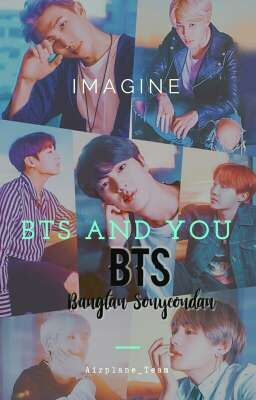 [ Imagine ] [DROP] BTS AND YOU