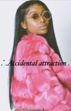 Accidental attraction  by Naybabyyy14