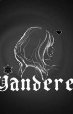 Yandere Oneshots by ysabeelle