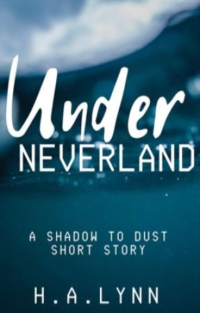 Under Neverland  by authorhalynn