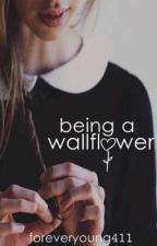 Being A Wallflower by ForeverYoung411
