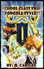 [HIATUS!!] SCHOOL CLASS TRIP: VONGOLA STYLE by im_totally_lazy