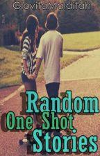 Random One Shot Stories by GlovitaMalditah