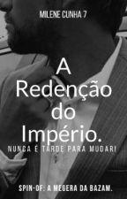 A Redenção Do Império.  by MileneCunha7