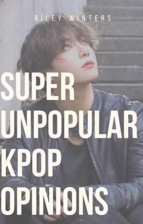 Super Unpopular KPOP Opinions - KPOP STAGE NAMES, FANDOM