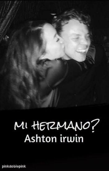 #Terminada# Mi hermano? - Ashton irwin