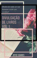 Divulgação de Livros Vol 1  [FeChaDo 2018] by JoyceSoares21