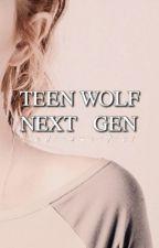NEXT GENERATION ✘ TEEN WOLF - t o r i - Wattpad