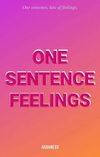 ONE SENTENCE FEELINGS by AASHNESS