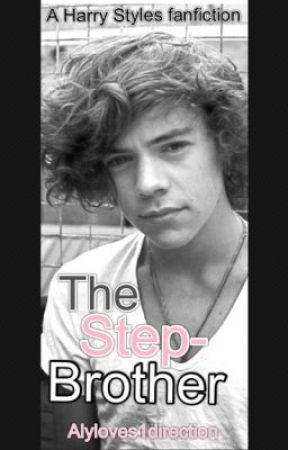 The Step-Brother (Harry Styles Fanfic) by alyloves1direction