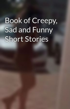 Book of Creepy, Sad and Funny Short Stories - 1: The Hand (creepy