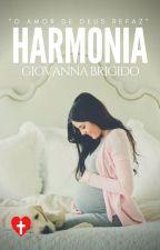 Harmonia - Duologia Novo by Giovanna_Brigido
