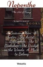 Nepenthe; The Act Of Being (Book One) by veauxtu