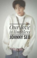 Our love is limitless// Johnny Seo X Reader \\ by filthytaeil