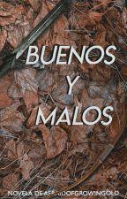 Buenos y Malos by afraidofgrowingold