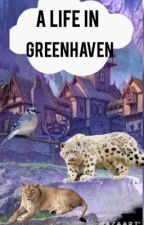A life in Greenhaven Castle - by Siri by HerosOfErdas