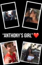 """Anthony's Girl""❤️(Anthony Trujillo) by AT3_vibes"