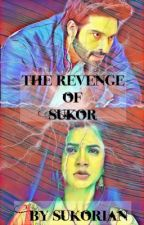 The Revenge of SuKor  by Sukorian