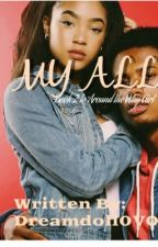 My All (Sequel to Around The Way Girl) (completed) by DreamDoll0V0