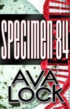 Specimen 84 by AvaUnlocked