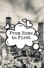 Book 1: From Home to First by NyBrave_7
