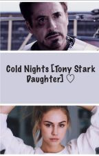 Cold Nights [Tony Stark Daughter] by calmdownitwasajoke