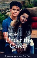 Hannie- Under the Covers ⚠️DIRTY⚠️ by juliannannieleblanc