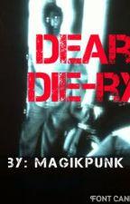 Dear Die-ry by Magikpunk