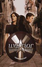 Warrior || an avengersxreader fanfiction  by youwandafight