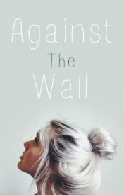 Against the Wall by nelinor