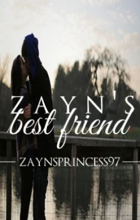 Zayn's Best Friend by zaynsprincess97