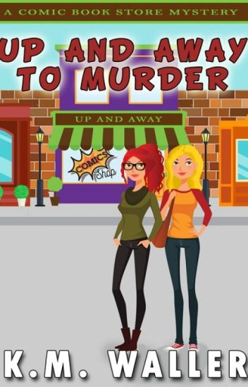 Up and Away to Murder: A Comic Book Store Mystery