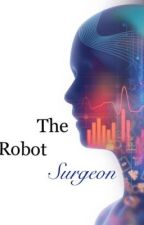 The Robot Surgeon by Ima_Adam