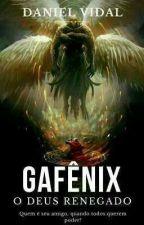Gafênix   O Deus renegado.  by Dvgato