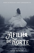 A Filha do Norte - E a Arca do Tempo by LuisaSoresiniRD