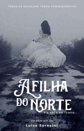 A Filha do Norte - E a Arca do Tempo by LuisaSoresiniRDilsci