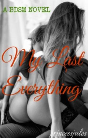 My Last Everything by julia_vida