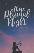 One Pluvial Night by xraindraft
