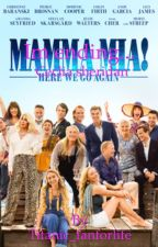 Mamma Mia 2&1: I'm ending... by AVery_BoringWriter