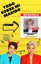 °•°• TODO SOBRE MI MARIDO •°•°    HunHan/ ChanHan   by Sung_Hae