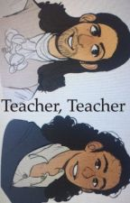 Teacher, Teacher (LAMS Modern AU) by emandem0205