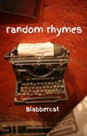 random rhymes by Blabbercat