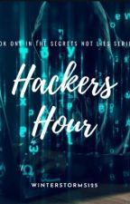 Hackers Hour {Book One In The Secrets, Not Lies Series} by Winterstorms125